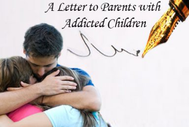 An image of a father hugging his children that says a letter to parents with addicted children